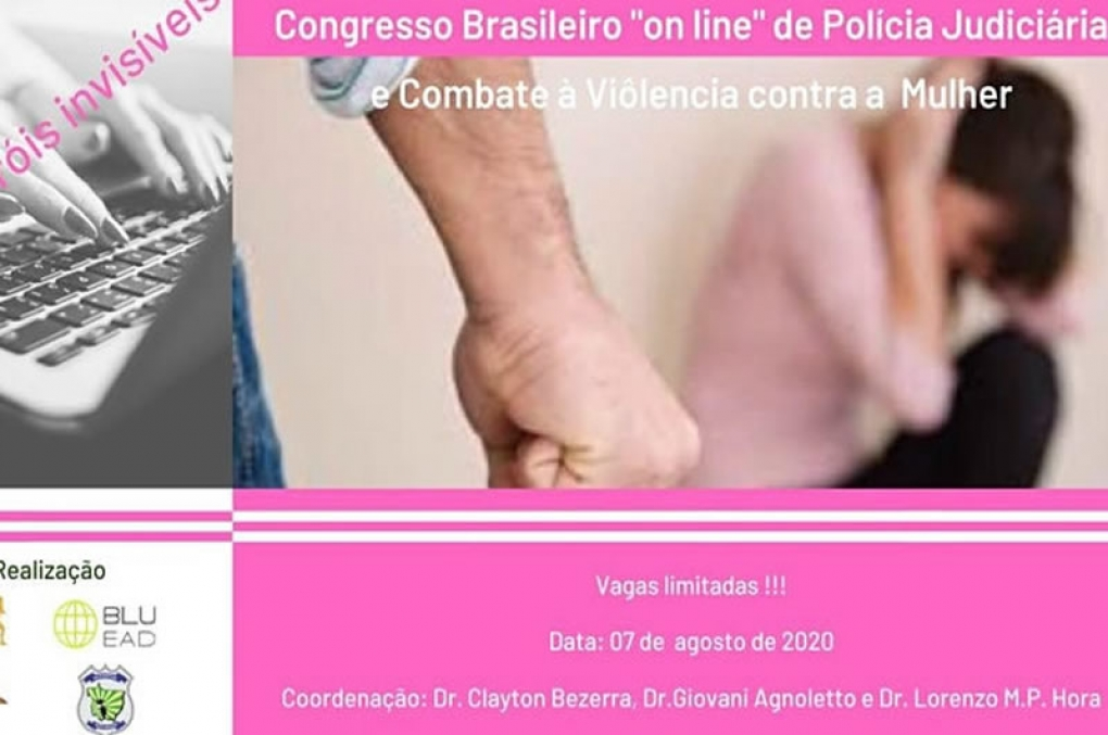 """I Congresso Brasileiro """"On Line"""" de Polícia Judiciária e Combate à Violência contra a Mulher! Imperdível!"""