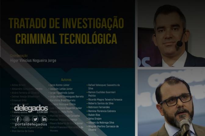 Tratado de Investigação Criminal Tecnológica será lançado pela Editora JusPodivm