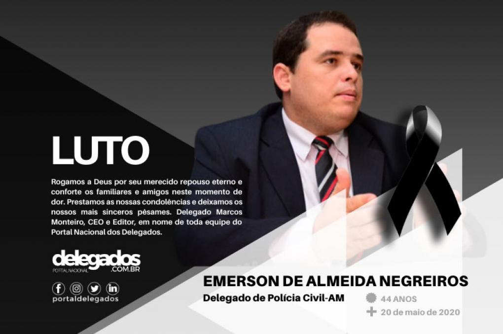 Delegado Emerson Negreiros, presidente da Adepol do Amazonas, morre vítima de Covid-19