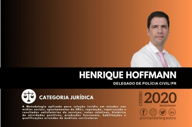 Henrique Hoffmann entra pela 4ª vez para o Rol dos Melhores Delegados de Polícia do Brasil! Censo 2020