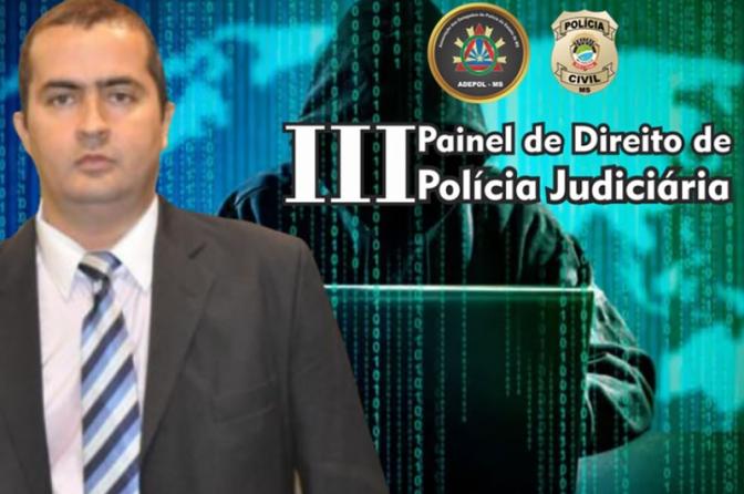"""III Painel de Direito de Polícia Judiciária sobre """"Crime Cibernético"""""""