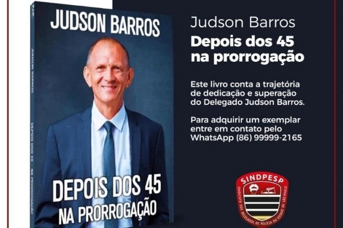 Delegado Judson Barros lança obra sobre sua trajetória para ingressar na Polícia Civil depois dos 45 anos