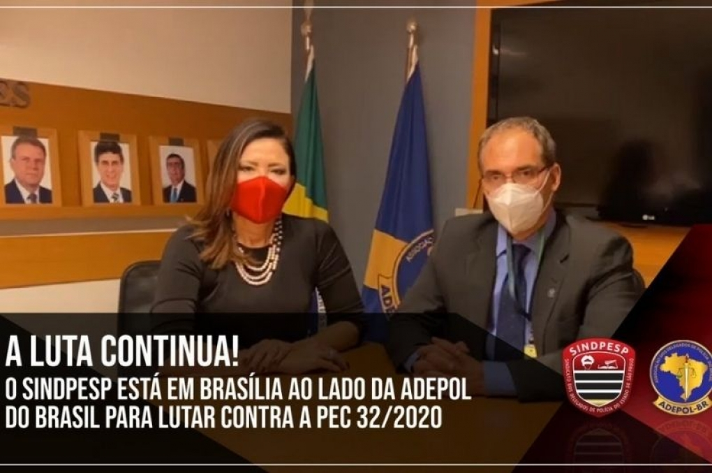 Sindpesp e Adepol do Brasil apresentam uma síntese da Reforma Administrativa - PEC 32 de 2020