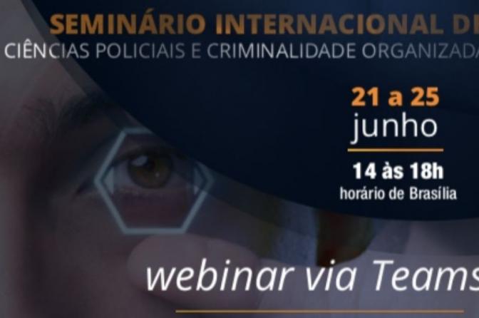 Abertas as inscrições para o Seminário Internacional de Ciências Policiais e Criminalidade Organizada