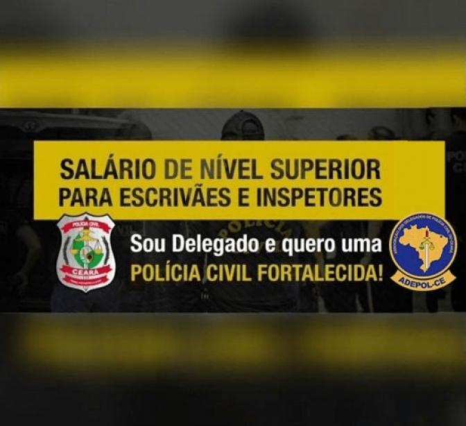 Delegados do Ceará abraçam campanha de valorização salarial dos agentes e escrivães!