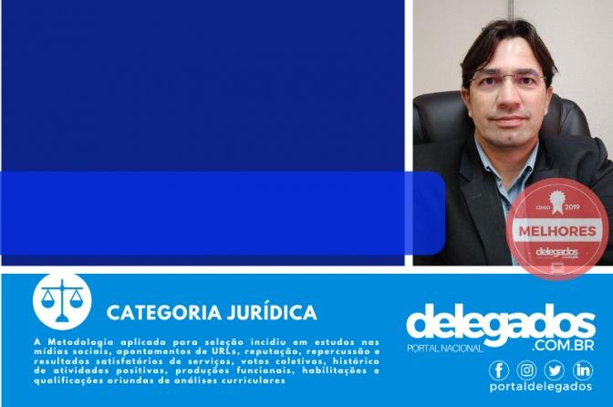 Flávio Craveiro de novo na Lista dos Melhores Delegados de Polícia do Brasil! Censo 2019
