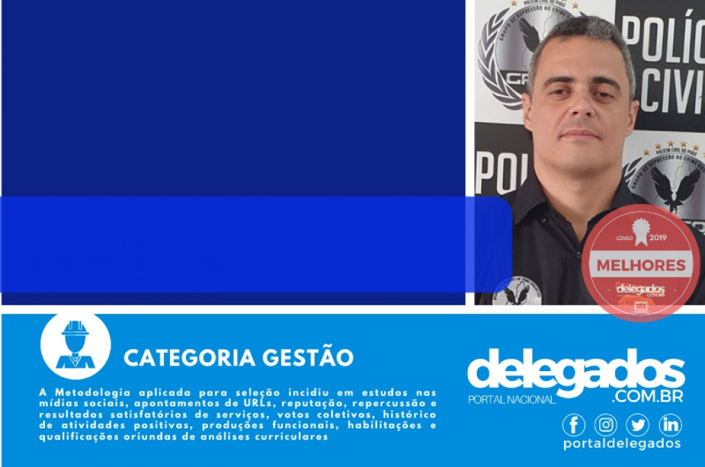 Tales Gomes continua como um dos Melhores Delegados de Polícia do Brasil! Censo 2019