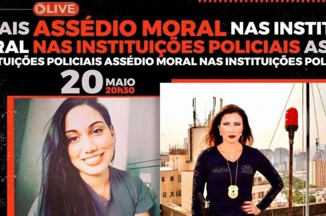 Live 'Assédio Moral e Sexual nas Instituições Policiais' será dia 20 de maio, quinta-feira