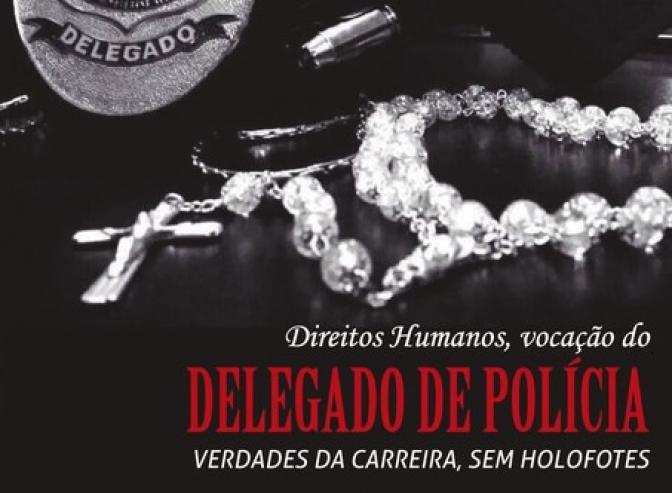 Obra sobre a vocação do delegado de polícia, verdades da carreira, sem holofotes