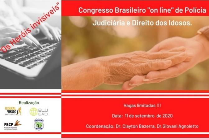 I Congresso Brasileiro On line de Polícia Judiciária e Direito dos Idosos. Imperdível!