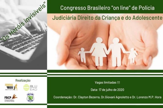 """I Congresso Brasileiro """"On Line"""" de Polícia Judiciária e Direito da Criança e do Adolescente! Imperdível!"""