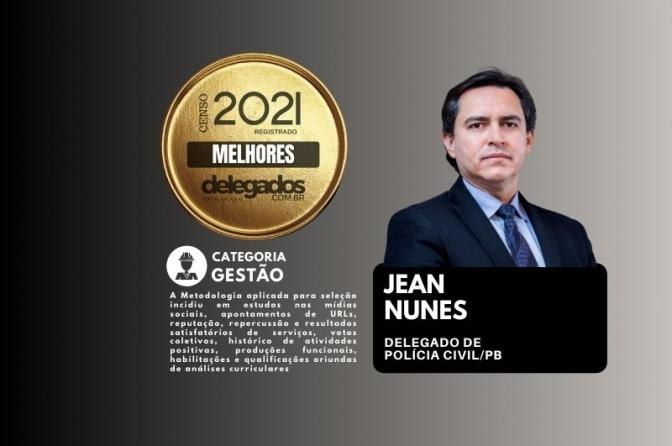 Jean Nunes continua na Lista dos Melhores Delegados de Polícia do Brasil! Censo 2020