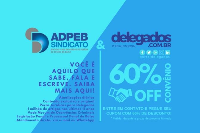 Delegados da Bahia recebem 60% de desconto nas assinaturas do Portal!