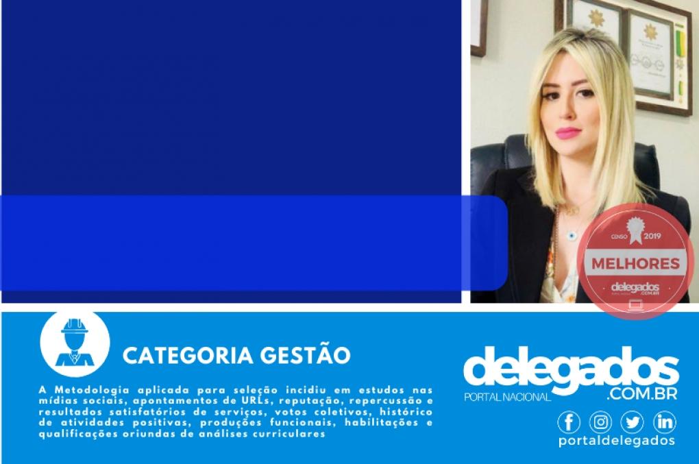 Anamelka Cadena entra de novo para a lista dos Melhores Delegados de Polícia do Brasil! Censo 2019