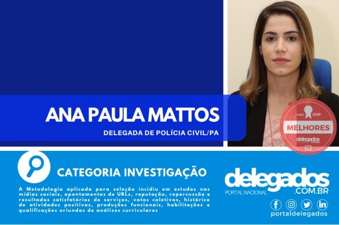 Ana Paula Mattos está entre os Melhores Delegados de Polícia do Brasil! Censo 2019