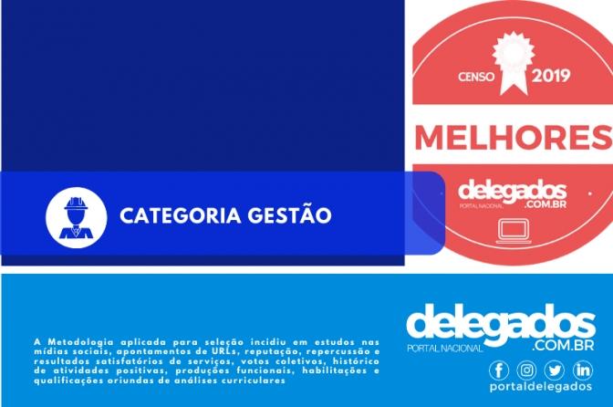 Lista Final dos Melhores Delegados de Polícia do Brasil! Censo 2019! Categoria Gestão