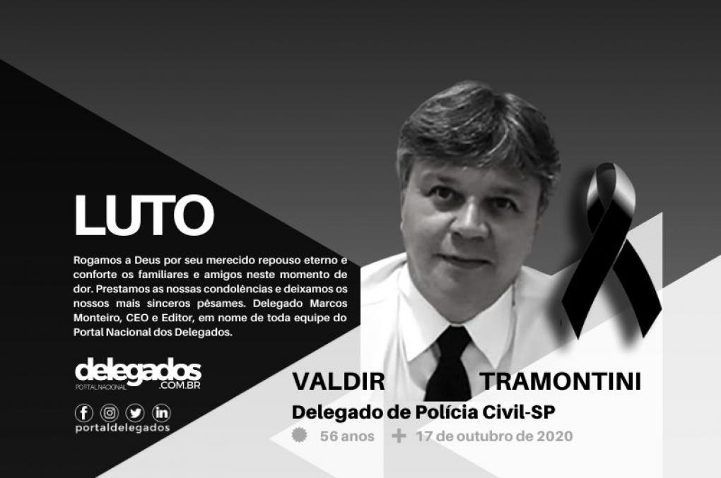Delegado Valdir Tramontini morre aos 56 anos