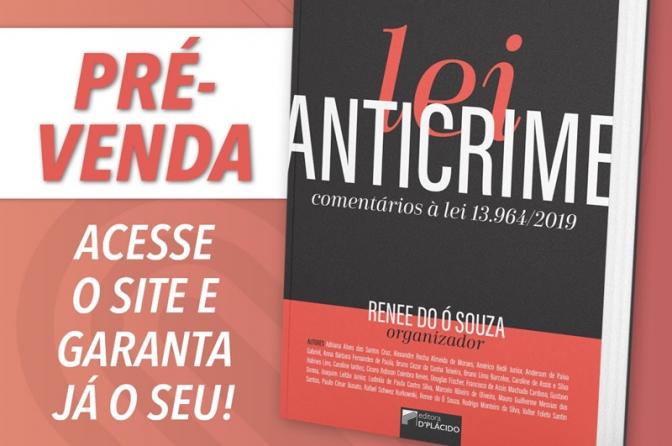 """Lançamento do Livro """"Lei Anticrime: comentários à lei 13.964"""". Recomendado pelo Portal Delegados"""