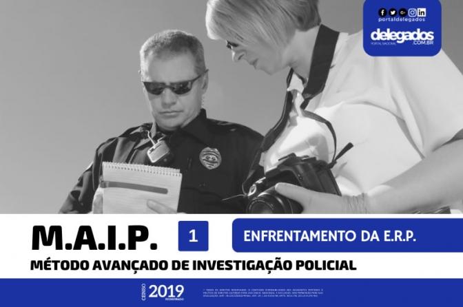 Método Avançado de Investigação Policial para Enfrentamento da ERP, Nível 1