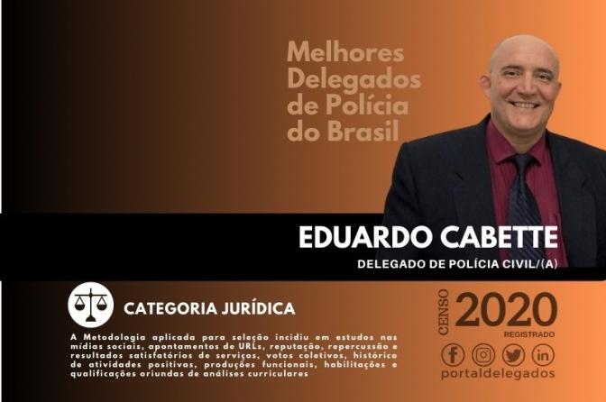 Eduardo Cabette permanece no Rol dos Melhores Delegados de Polícia do Brasil! Censo 2020