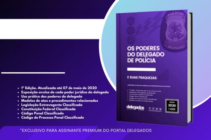 Lançamento! Livro 'Os Poderes do Delegado de Polícia, e suas fraquezas'
