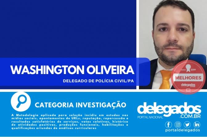 Washington Oliveira entra para a lista dos Melhores Delegados de Polícia do Brasil! Censo 2019