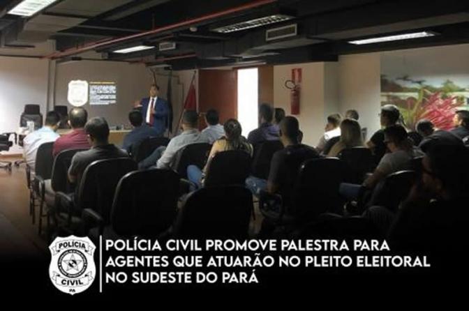 Polícia Civil promove palestra para agentes que atuarão no pleito eleitoral no Sudeste do Pará