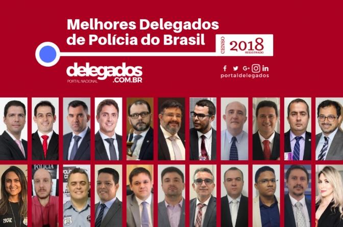 Lista dos Melhores Delegados de Polícia do Brasil! Censo 2018! Categoria Jurídica