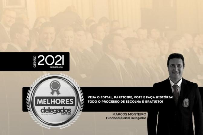 Escolha dos Melhores Delegados de Polícia do Brasil! Censo 2021! Veja o edital e faça sua inscrição!