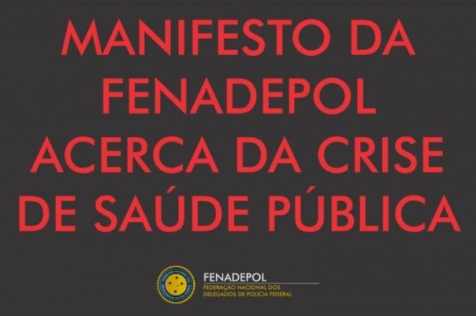Manifesto da FENADEPOL acerca da crise de saúde pública nacional