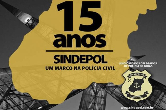 Sindicato dos Delegados de Polícia do Goiásfaz 15 anos!