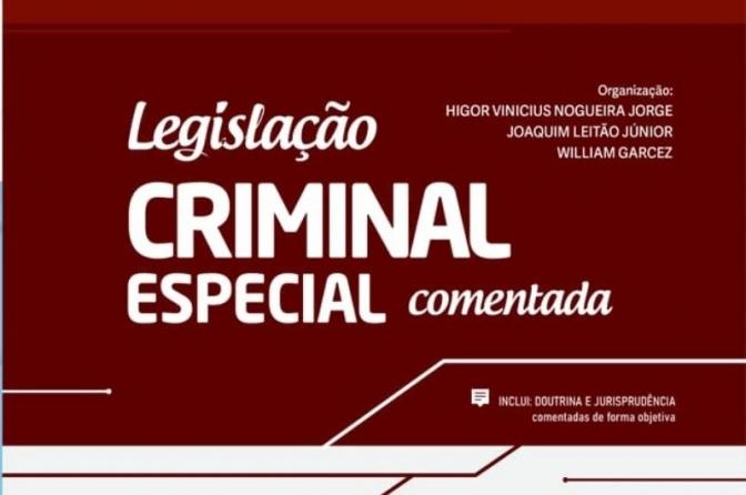 Lançamento da Obra Legislação Criminal Especial Comentada - Carreiras Policiais