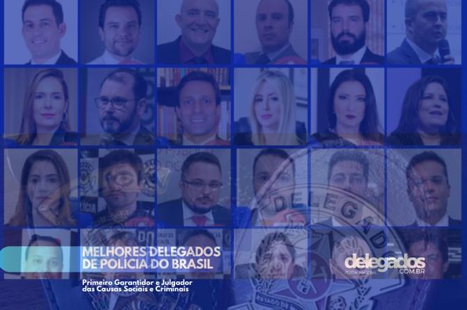 Lista Final dos Melhores Delegados de Polícia do Brasil em 2019!