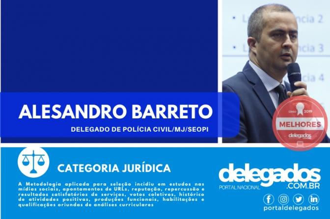 Alesandro Barreto é, pela terceira vez, um dos Melhores Delegados de Polícia do Brasil! Censo 2019