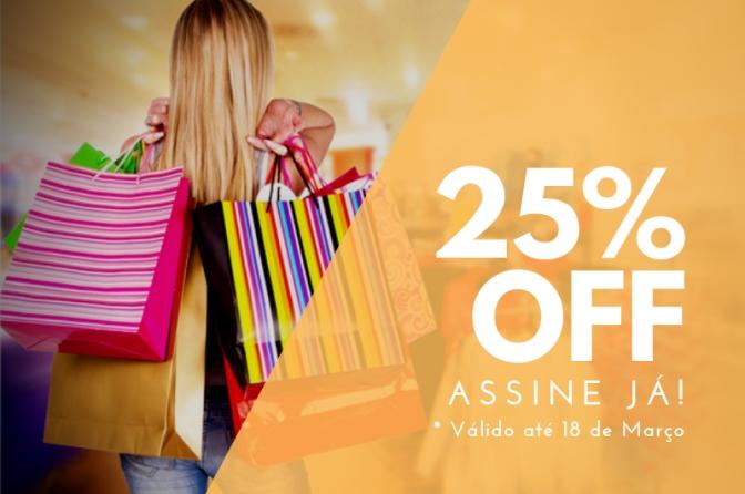 Semana do Consumidor! Assine e ganhe 25%