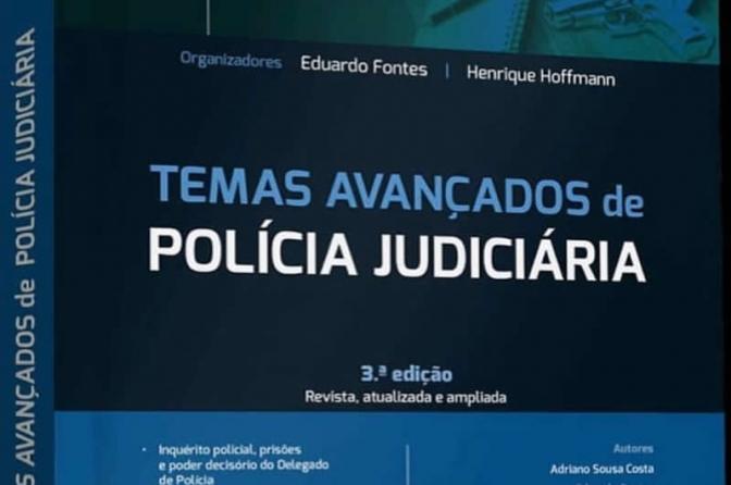 Saiu a 3ª edição do Temas Avançados de Polícia Judiciária!