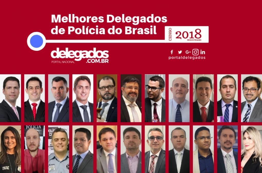 Lista dos Melhores Delegados de Polícia do Brasil! Censo 2018! Categoria Investigação
