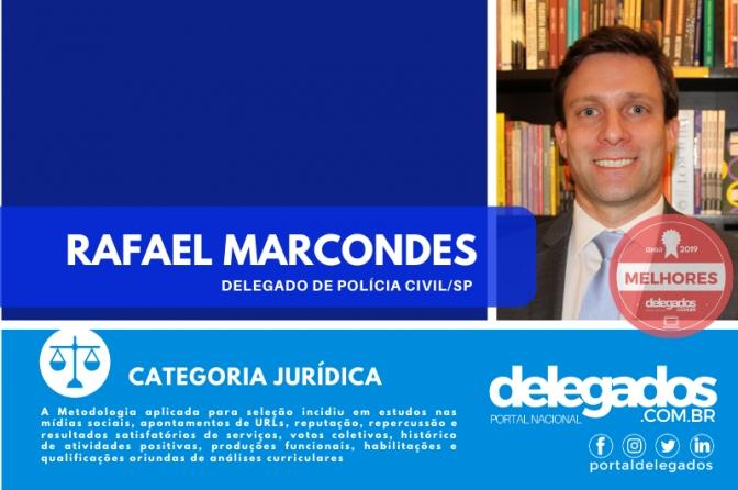 Rafael Marcondes entra para o Rol dos Melhores Delegados de Polícia do Brasil! Censo 2019