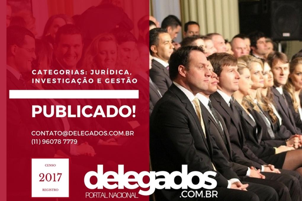 Os Melhores Delegados de Polícia do Brasil! Censo 2017!