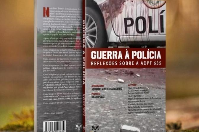 """Lançamento da Obra """"Guerra à Polícia: Reflexões sobre a ADPF 635"""""""