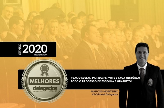 Escolha dos Melhores Delegados de Polícia do Brasil! Censo 2020! Veja o edital e faça sua inscrição!
