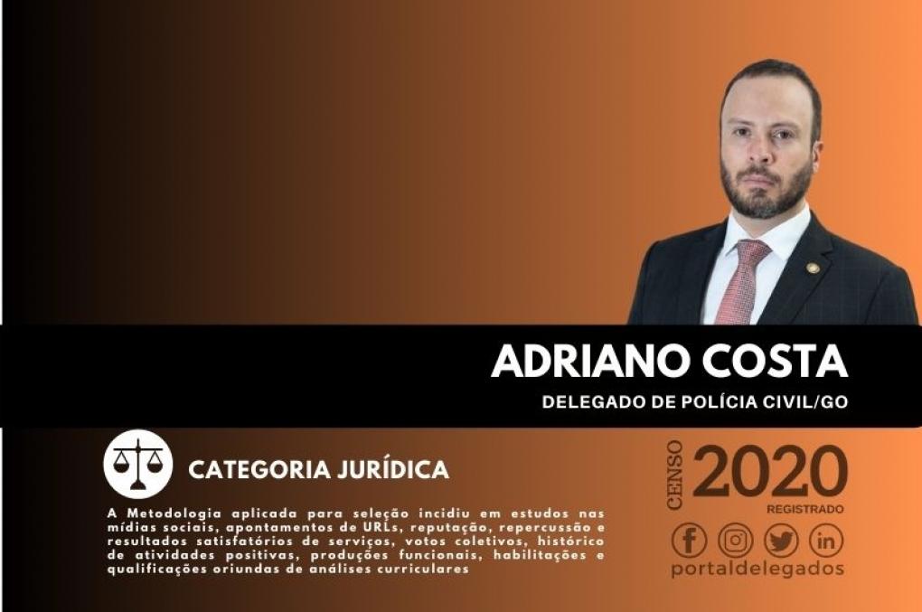 Adriano Costa continua no Rol dos Melhores Delegados de Polícia do Brasil! Censo 2020