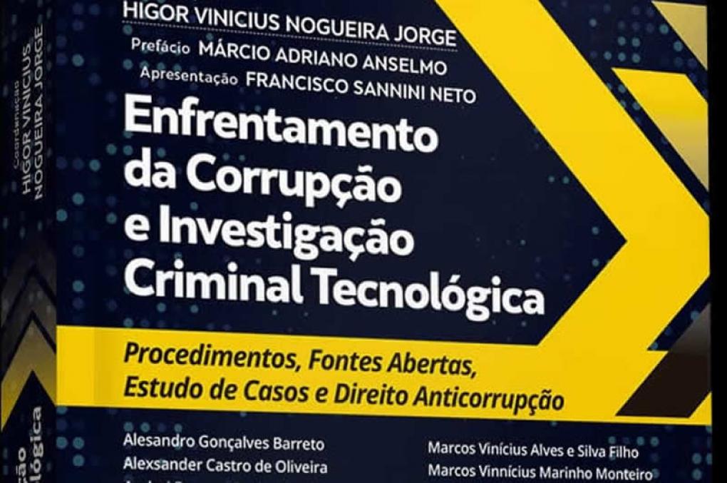 Lançamento do livro Enfrentamento da Corrupção e Investigação Criminal Tecnológica pela Editora Juspodivm