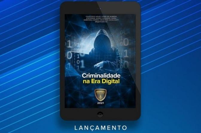 Lançamento da obra 'Criminalidade na Era Digital'; baixe no site da Adepdel