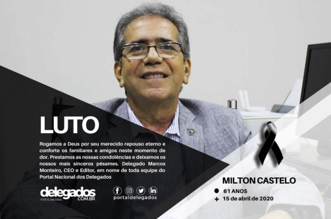 Presidente da Adepol do CE, Milton Castelo, morre por causa do coronavírus
