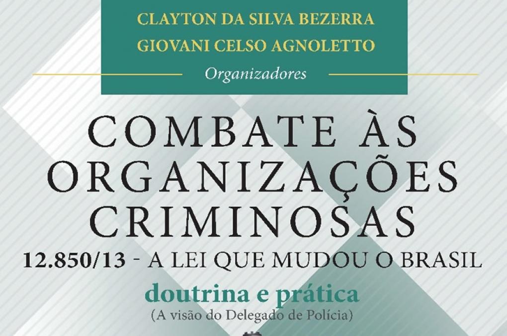 Delegados lançam obra sobre combate às organizações criminosas