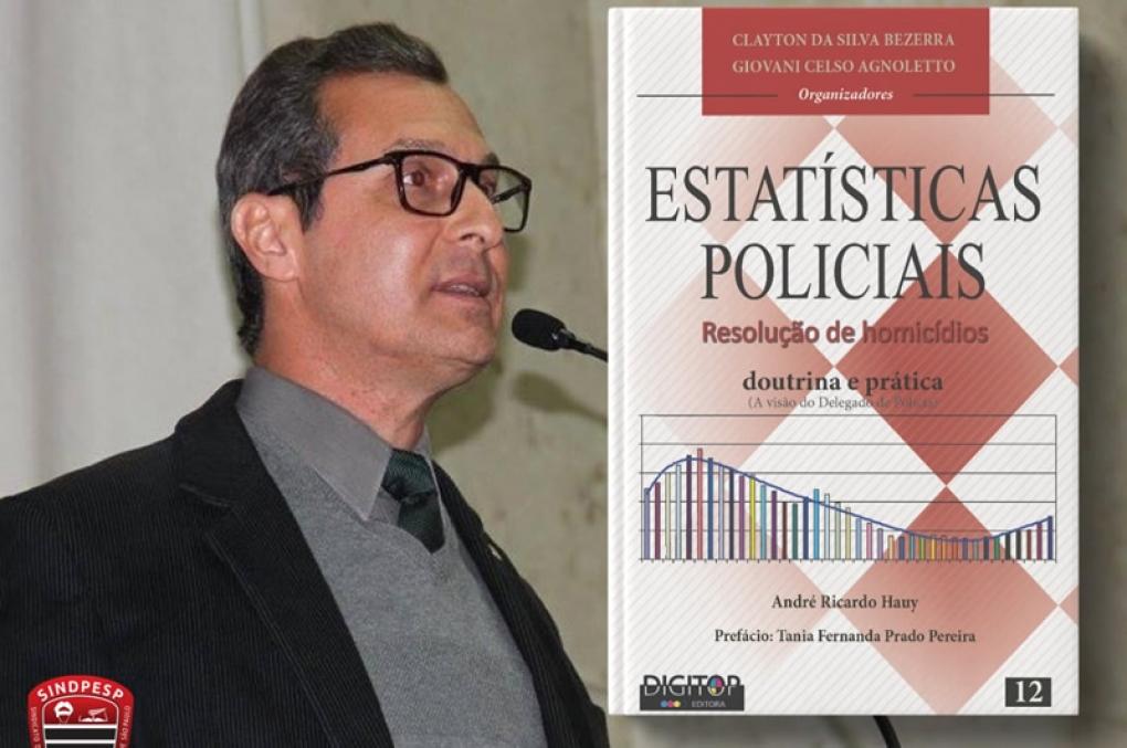 Andre Hauy lança obra que aborda as estatísticas policiais sob a visão do delegado
