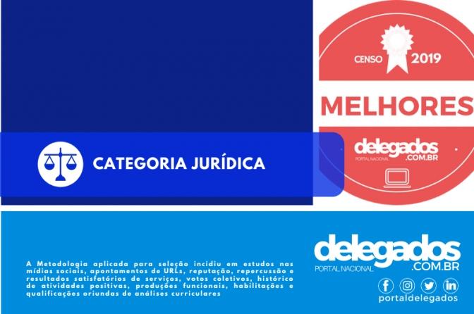 Lista Final dos Melhores Delegados de Polícia do Brasil! Censo 2019! Categoria Jurídica