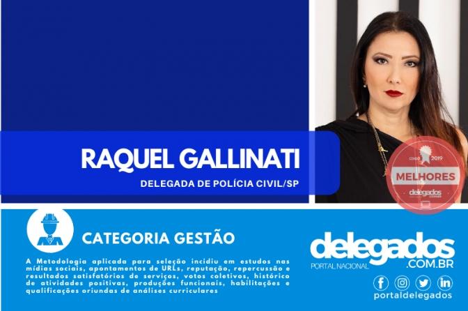 Raquel Gallinati entra para o Rol dos Melhores Delegados de Polícia do Brasil! Censo 2019