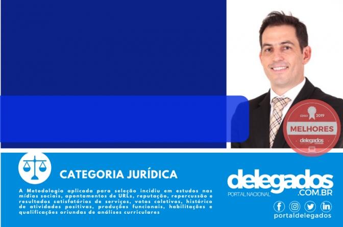 Eduardo Fontes é aprovado, pela terceira vez, para os Melhores Delegados de Polícia do Brasil! Censo 2019